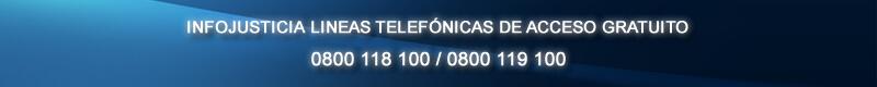 INFOJUSTICIA LÍNEAS TELEFÓNICAS DE ACCESO GRATUITO - 0800 118 100 / 0800 119 100